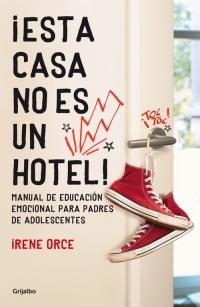 megustaleer - Ã'Â¡Esta casa no es un hotel! - Irene Orce