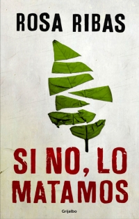 portada de la novela policiaca Si no, lo matamos, de Rosa Ribas