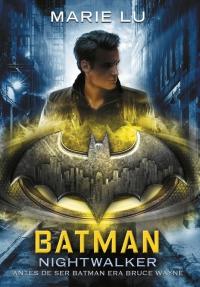 megustaleer - Batman: Nightwalker (DC ICONS 2) - Marie Lu