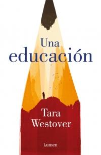 megustaleer - Una educación - Tara Westover