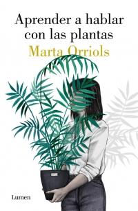 megustaleer - Aprender a hablar con las plantas - Marta Orriols