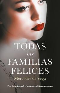 megustaleer - Todas las familias felices - Mercedes de Vega