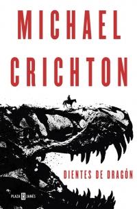 megustaleer - Dientes de dragón - Michael Crichton