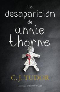 megustaleer - La desaparición de Annie Thorne - C.J. Tudor