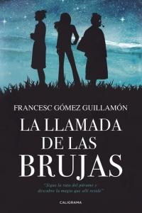 megustaleer - La llamada de las brujas - Francesc Gómez Guillamón