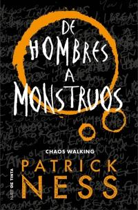 https://www.megustaleer.com/libros/de-hombres-a-monstruos-chaos-walking-3/MES-099883