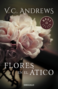 Flores En El Atico Saga Dollanganger 1 Megustaleer