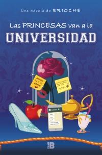 megustaleer - Las princesas van a la universidad -  Brioche