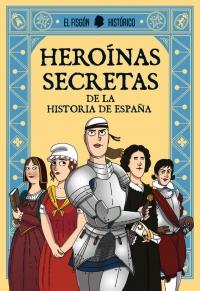 megustaleer - Heroínas secretas -  El Fisgón Histórico