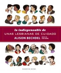megustaleer - Lo indispensable de Unas lesbianas de cuidado - Alison Bechdel