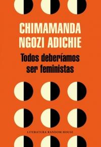 megustaleer - Todos deberíamos ser feministas - Chimamanda Ngozi Adichie