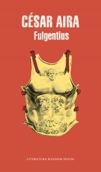Resultado de imagen para Fulgentius, de César Aira (Penguin Random House)