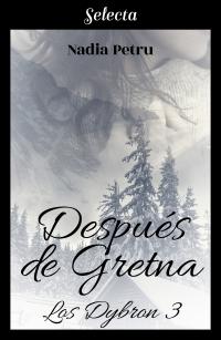 Después de Gretna (Los Dybron 3) de Nadia Petru