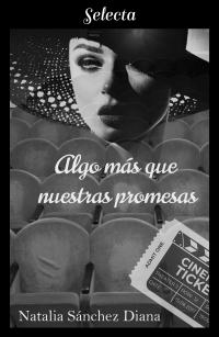 Algo más que nuestras promesas de Natalia Sánchez Diana