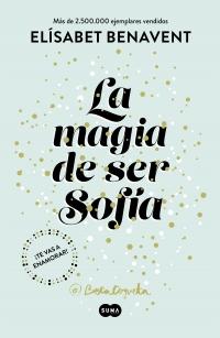 megustaleer - La magia de ser Sofía (Bilogía Sofía 1) - Elísabet Benavent