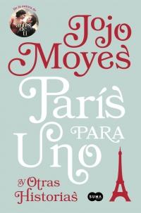 megustaleer - París para uno y otras historias - Jojo Moyes