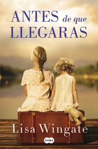 megustaleer - Antes de que llegaras - Lisa Wingate