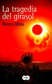 megustaleer - La tragedia del girasol - Benito Olmo