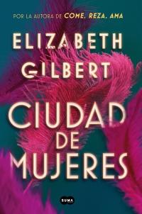 megustaleer - Ciudad de mujeres - Elizabeth Gilbert