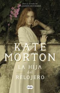 megustaleer - La hija del relojero - Kate Morton