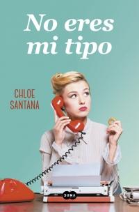 megustaleer - No eres mi tipo - Chloe Santana