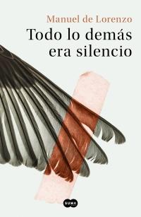 https://www.megustaleer.com/libros/todo-lo-dems-era-silencio/MES-104979