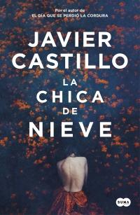 La chica de nieve - Javier Castillo