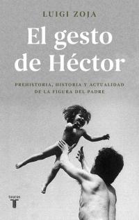 megustaleer - El gesto de Héctor - Luigi Zoja