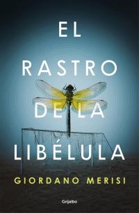 megustaleer - El rastro de la libélula - Giordano Merisi