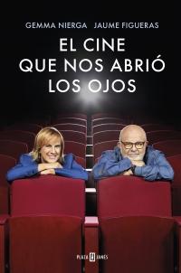 El cine que nos abrió los ojos de Gemma Nierga y Jaume Figueras