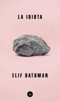 megustaleer - La idiota - Elif Batuman