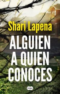 megustaleer - Alguien a quien conoces - Shari Lapena