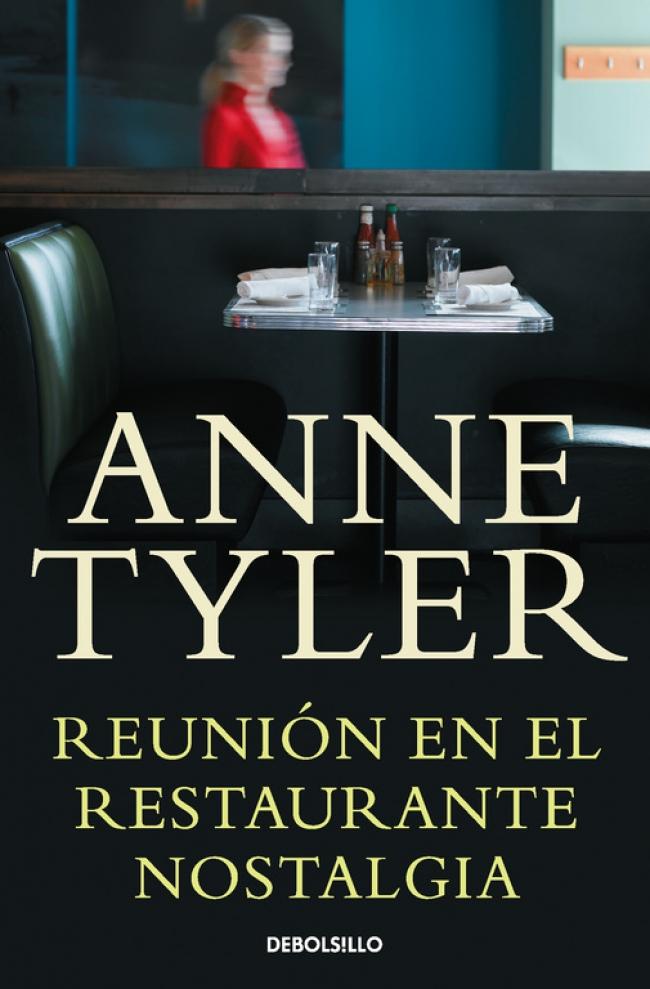9093e59965a1 megustaleer - Anne Tyler - Reunión en el restaurante Nostalgia