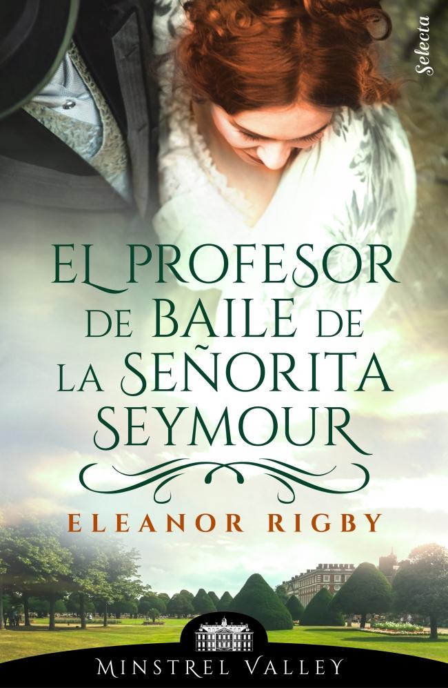 Resultado de imagen de reseña libro el profesor de baile de la señorita seymour selecta