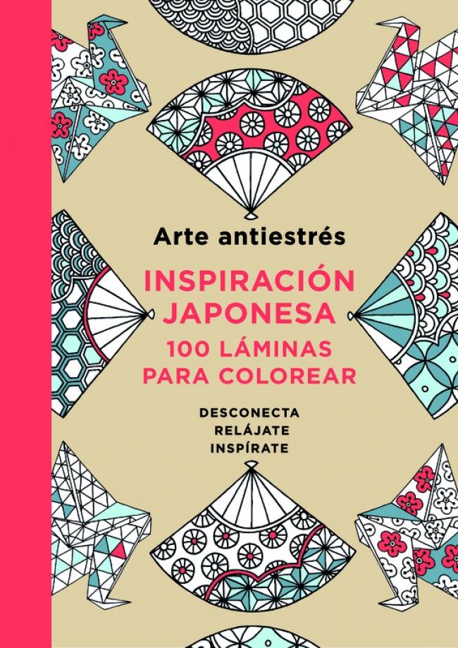 Arte antiestrés: Inspiración japonesa. 100 láminas para colorear ...