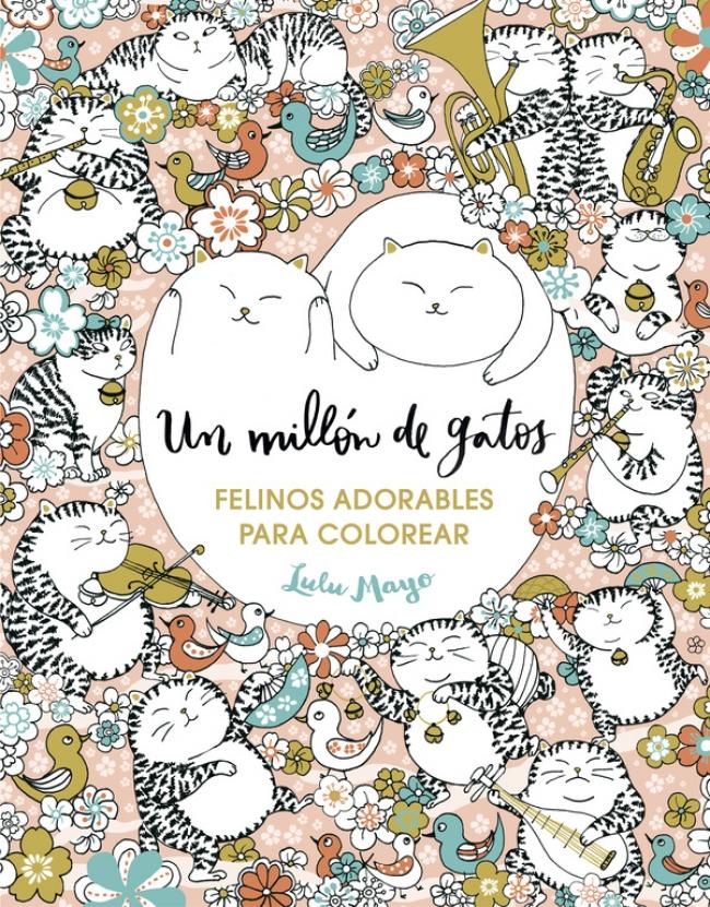 Un millón de gatos: felinos adorables para colorear (Libro de ...